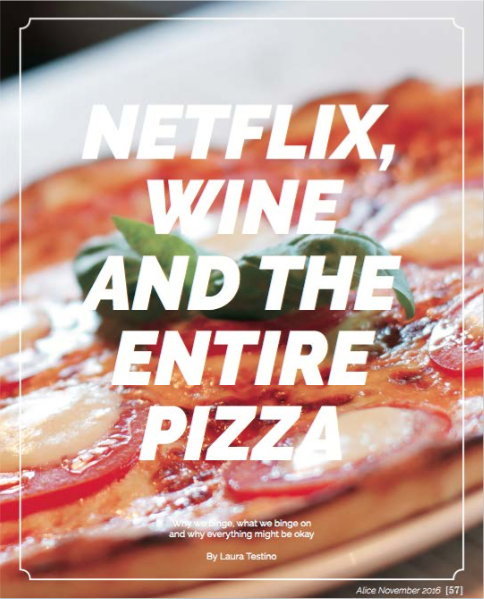 Netflix, Wine and the Entire Pizza: Why we binge, what we binge on and why everything might be okay